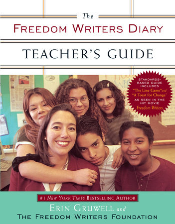 The Freedom Writers Diary Teacher's Guide by Erin Gruwell and The Freedom Writers