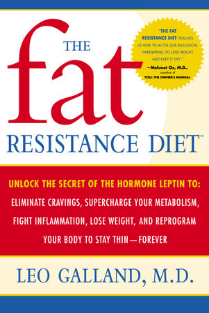 The Fat Resistance Diet by Leo Galland, M.D.