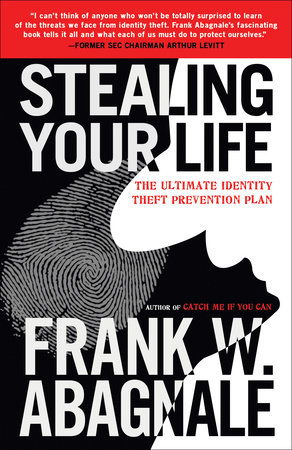 Stealing Your Life by Frank W. Abagnale