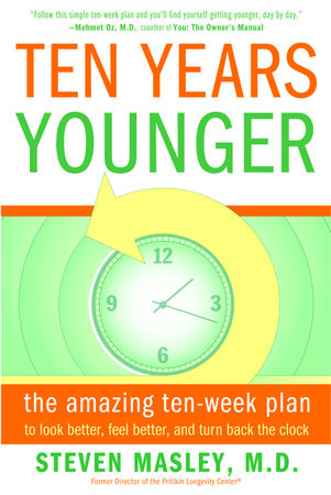 Ten Years Younger by Steven Masley, M.D.
