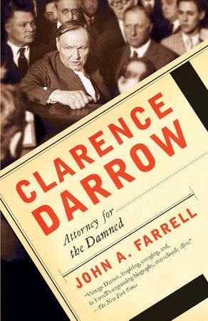 Clarence Darrow by John A. Farrell
