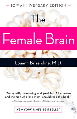 The Female Brain by Louann Brizendine, M.D.