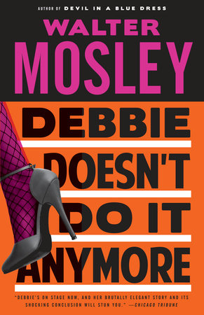 Debbie Doesn't Do It Anymore by Walter Mosley