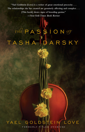 The Passion of Tasha Darsky by Yael Goldstein Love