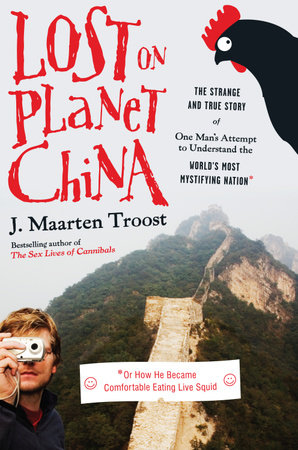 Lost on Planet China by J. Maarten Troost