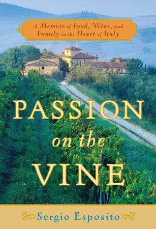 Passion on the Vine by Sergio Esposito