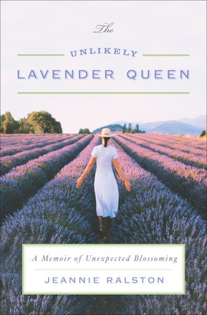The Unlikely Lavender Queen by Jeannie Ralston