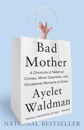 Bad Mother by Ayelet Waldman
