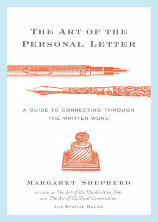 The Art Of The Personal Letter By Margaret Shepherd Sharon Hogan