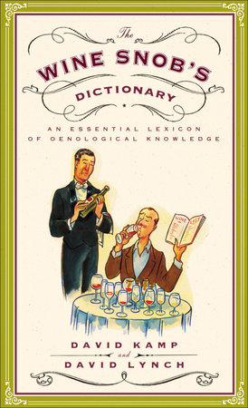 The Wine Snob's Dictionary by David Kamp and David Lynch