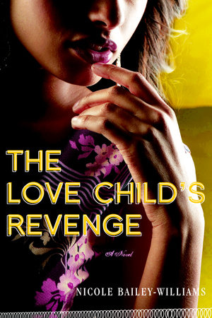 The Love Child's Revenge by Nicole Bailey Williams
