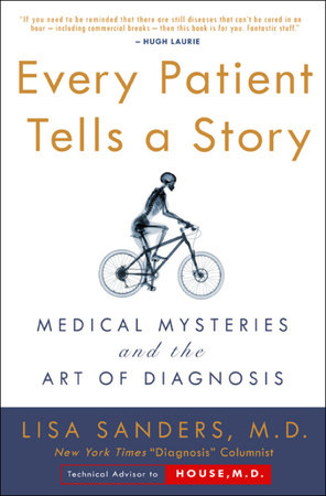 Every Patient Tells a Story by Lisa Sanders