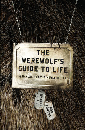 The Werewolf's Guide to Life by Ritch Duncan and Bob Powers