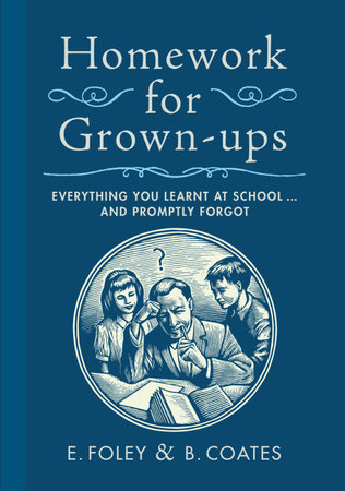 Homework for Grown-ups by E. Foley and B. Coates