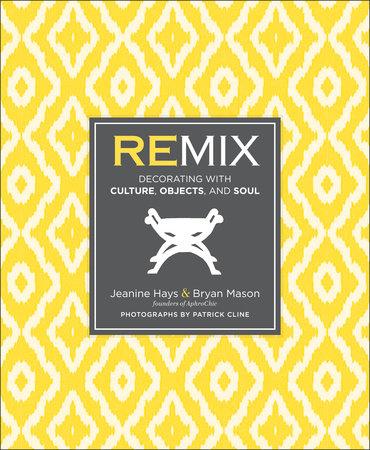 Remix by Jeanine Hays and Bryan Mason