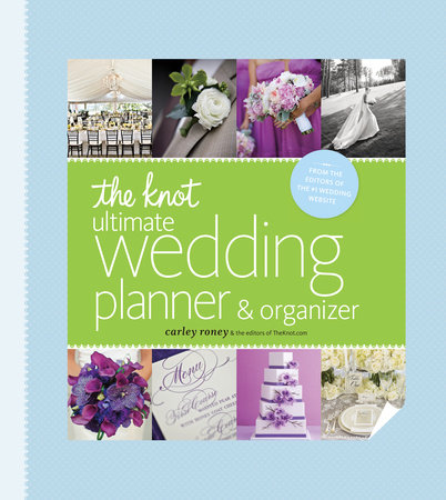 The Knot Ultimate Wedding Planner & Organizer [binder edition] by Carley Roney