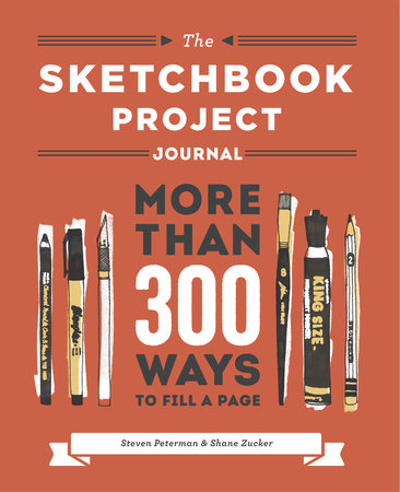 The Sketchbook Project Journal by Steven Peterman and Shane Zucker