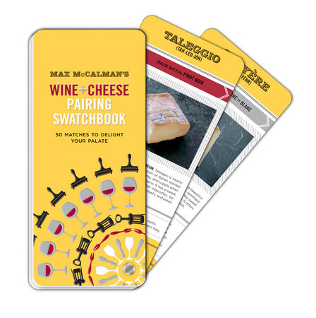Max McCalman's Wine and Cheese Pairing Swatchbook by Max McCalman