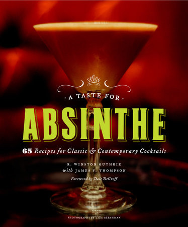 A Taste for Absinthe by R. Winston Guthrie and James F. Thompson