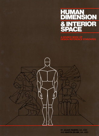 Human Dimension and Interior Space by Julius Panero and Martin Zelnik