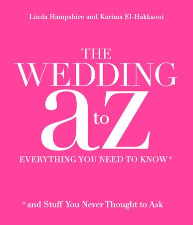 The Wedding A to Z by Linda Hampshire and Karima El-Hakkaoui