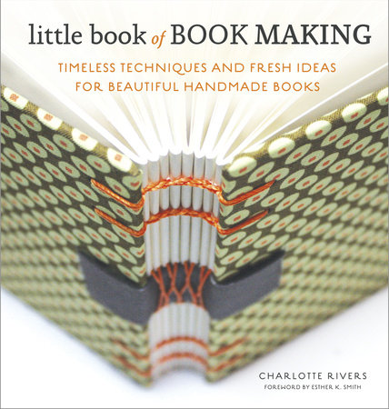 Little Book of Book Making by Charlotte Rivers