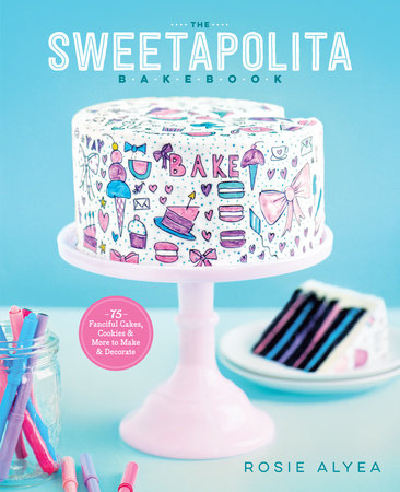 The Sweetapolita Bakebook by Rosie Alyea