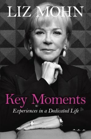 Key Moments by Liz Mohn