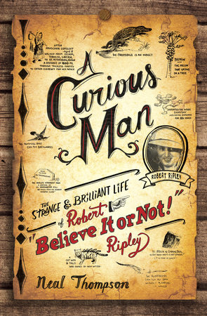 A Curious Man by Neal Thompson