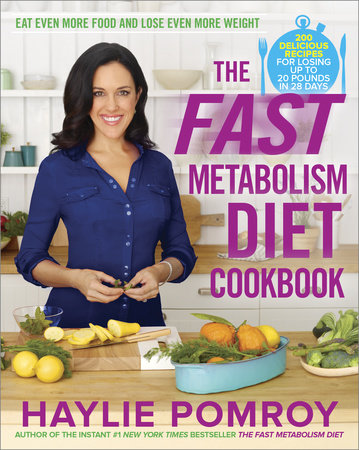 The Fast Metabolism Diet Cookbook by Haylie Pomroy