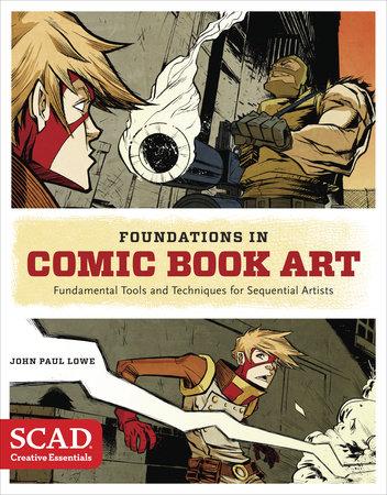 Foundations in Comic Book Art by John Paul Lowe