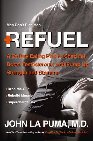 Refuel by John La Puma, M.D.