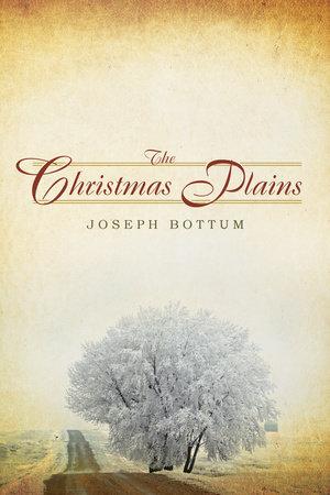 The Christmas Plains by Joseph Bottum