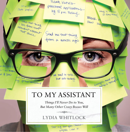 To My Assistant by Lydia Whitlock