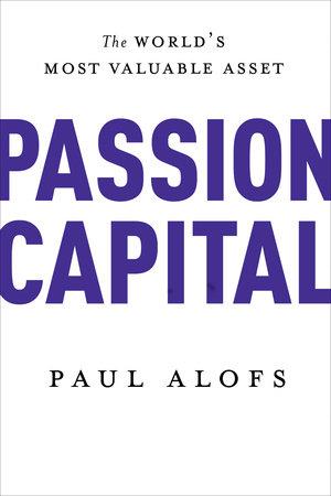Passion Capital by Paul Alofs