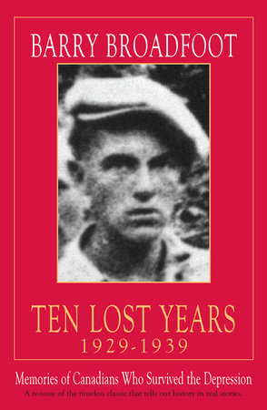 Ten Lost Years, 1929-1939 by Barry Broadfoot
