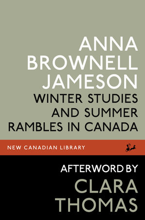 Winter Studies and Summer Rambles in Canada by Anna Brownell Jameson