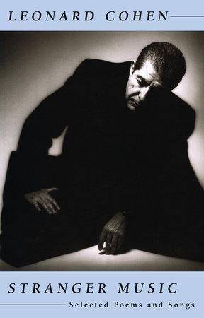 STRANGER MUSIC by Leonard Cohen