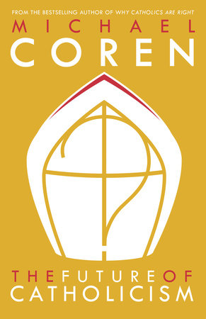 The Future of Catholicism by Michael Coren
