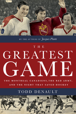 The Greatest Game by Todd Denault