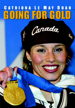 Going for Gold by Catriona Le May Doan and Ken McGoogan