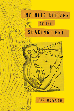 Infinite Citizen of the Shaking Tent by Liz Howard