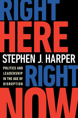 Right Here, Right Now by Stephen J. Harper