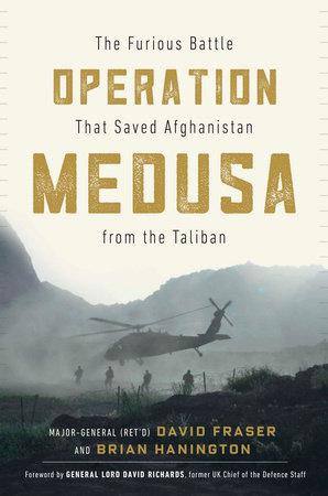 Operation Medusa by Major General David Fraser and Brian Hanington
