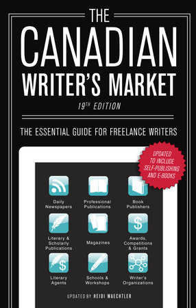 The Canadian Writer's Market, 19th Edition by