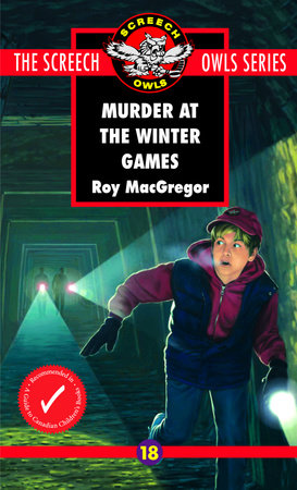 Murder at the Winter Games (#18) by Roy MacGregor