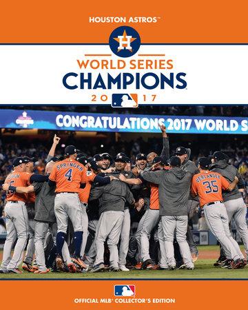 2017 World Series Champions: Houston Astros by Major League Baseball