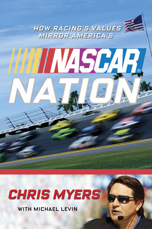 NASCAR Nation by Chris Myers, Michael Levin and NASCAR