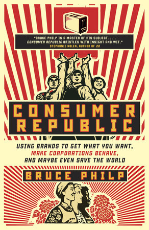 Consumer Republic by Bruce Philp