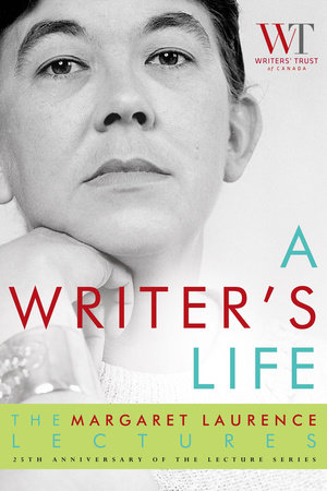 A Writer's Life by The Writers' Trust of Canada